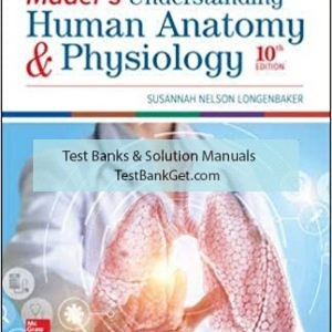 Test Bank ( Complete Download ) for Maders Understanding Human Anatomy And Physiology | 10th Edition | Susannah Longenbaker | ISBN: 9781260209273
