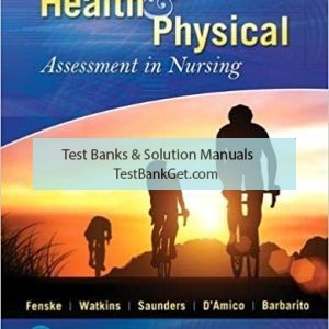 Test Bank ( Complete Download ) For Health And Physical Assessment In Nursing   4th Edition   Cynthia Fenske   Katherine Dolan Watkins   Tina Saunders   Donita D'Amico   Colleen Barbarito   ISBN: 9780134868172