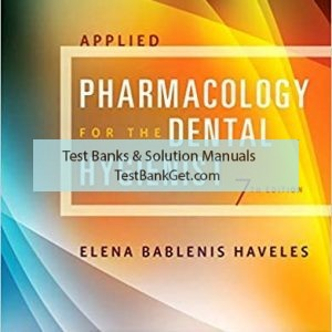 Test Bank ( Complete Download ) For Applied Pharmacology for the Dental Hygienist   7th Edition   Haveles   ISBN: 9780323171113