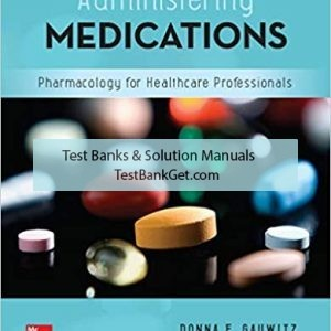 Test Bank ( Complete Download ) for Administering Medications | 9th Edition | Donna F. Gauwitz | ISBN: 9781259928178