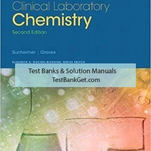 Test Bank ( Complete Download ) For Clinical Laboratory Chemistry   2nd Edition   Sunheimer   ISBN: 9780134413327