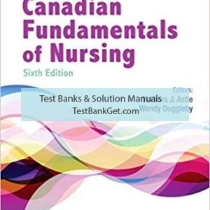 Test Bank ( Complete Download ) For Canadian Fundamentals of Nursing | 6th Edition | Potter | ISBN: 9781771721134