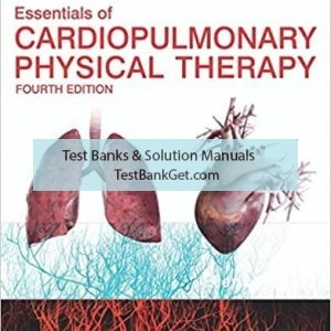 Test Bank ( Complete Download ) For Essentials of Cardiopulmonary Physical Therapy   4th Edition   Ellen Hillegass   ISBN: 9780323430548
