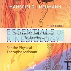 Test Bank ( Complete Download ) For Essentials of Kinesiology for the Physical Therapist Assistant | 3rd Edition | Paul Jackson Mansfield | Donald A. Neumann | ISBN: 9780323544986