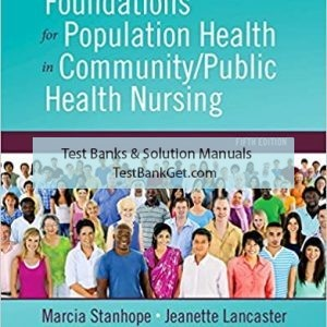 Test Bank ( Complete Download ) For Foundations for Population Health in Community Public Health Nursing | 5th Edition | Marcia Stanhope | ISBN: 9780323443838