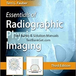 Test Bank ( Complete Download ) For Essentials of Radiographic Physics and Imaging | 3rd Edition | James Johnston | Terri L. Fauber | ISBN: 9780323566681
