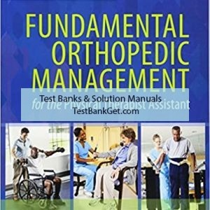 Test Bank ( Complete Download ) For Fundamental Orthopedic Management for the Physical Therapist Assistant | 4th Edition | Robert C. Manske | ISBN: 9780323113472