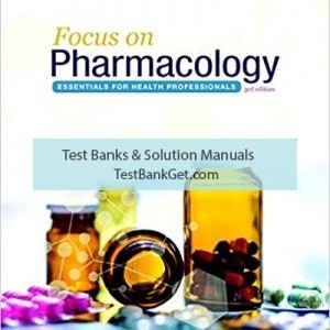 Test Bank ( Complete Download ) For Focus On Pharmacology Essentials For Health Professionals   3rd Edition   Jahangir Moini   ISBN: 9780134525044