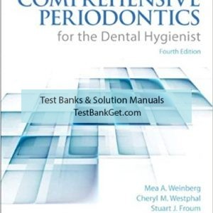 Test Bank ( Complete Download ) For Comprehensive Periodontics For The Dental Hygienist | 4th Edition | Mea A. Weinberg | ISBN: 9780133077728