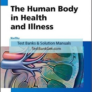 Test Bank ( Complete Download ) For Human Body in Health and Illness | 5th Edition | Barbara Herlihy | ISBN: 9781455772346