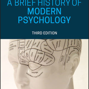 Solution Manual ( Complete Download ) For A Brief History of Modern Psychology | 3rd Edition | Ludy T. Benjamin Jr. | ISBN: 9781119493235