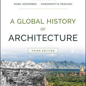 Solution Manual ( Download only )For A Global History of Architecture | 3rd Edition | Francis D. K. Ching | Mark M. Jarzombek | Vikramaditya Prakash