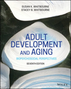 Solution Manual ( Complete Download ) For Adult Development and Aging | 7th Edition | Susan K. Whitbourne | Stacey B. Whitbourne | ISBN: 9781119609377