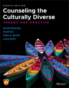 Solution Manual (Download only )For Counseling the Culturally Diverse: Theory and Practice | 8th Edition | Derald Wing Sue | David Sue | Helen A. Neville | Laura Smith