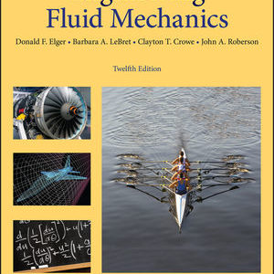 Solution Manual ( Complete Download ) For Engineering Fluid Mechanics | 12th Edition | Donald F. Elger | Barbara A. LeBret | Clayton T. Crowe | John A. Roberson