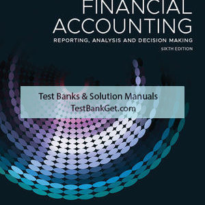Solution Manual (Complete Download ) For Financial Accounting: Reporting Analysis And Decision Making   6th Edition   Shirley Carlon   Rosina McAlpine   Chrisann Lee   Lorena Mitrione   Ngaire Kirk   Lily Wong   ISBN: 9780730356141