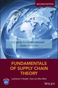 Solution Manual ( Download only ) For Fundamentals of Supply Chain Theory   2nd Edition   Lawrence V. Snyder   Zuo-Jun Max Shen   ISBN: 9781119024972