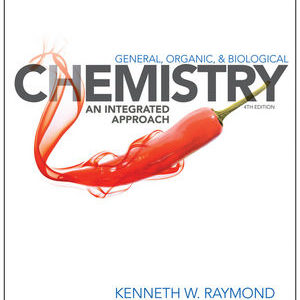 Solution Manual ( Complete Download) For General Organic and Biological Chemistry: An Integrated Approach | 4th Edition | Kenneth W. Raymond