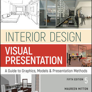Solution Manual ( Download only )For Interior Design Visual Presentation: A Guide to Graphics Models and Presentation Methods | 5th Edition | Maureen Mitton