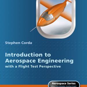olution Manual (Complete Download) For Introduction to Aerospace Engineering with a Flight Test Perspective   Stephen Corda