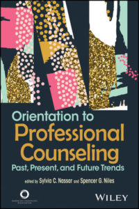 Solution Manual ( Complete Download ) For Orientation to Professional Counseling: Past, Present, and Future Trends   Sylvia C. Nassar   Spencer G. Niles   ISBN: 9781119457367