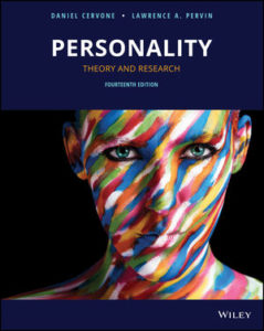 Solution Manual ( Complete Download ) For Personality: Theory and Research | 14th Edition | Daniel Cervone | Lawrence A. Pervin | ISBN: 9781119492016
