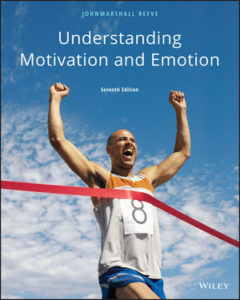 Solution Manual ( Complete Download ) For Understanding Motivation and Emotion | 7th Edition | Johnmarshall Reeve | ISBN: 9781119367659