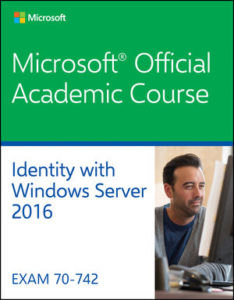 Test Bank ( Complete Download ) For 70-742 Identity with Windows Server 2016 By Microsoft Official Academic Course
