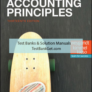 Test Bank ( Complete Download ) For Accounting Principles | 13th Edition | Jerry J. Weygandt | Paul D. Kimmel | Donald E. Kieso