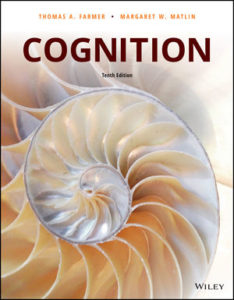 Test Bank ( Complete Download ) For Cognition | 10th Edition | Thomas A. Farmer | Margaret W. Matlin | ISBN: 9781119491668