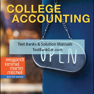 Test Bank ( Complete Download ) For College Accounting   Jerry J. Weygandt   Paul D. Kimmel   Deanna C. Martin   Jill E. Mitchell