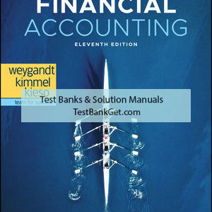 Test Bank ( Complete Download ) For Financial Accounting | 11th Edition | Jerry J. Weygandt | Paul D. Kimmel | Donald E. Kieso