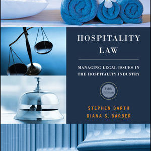 Test Bank ( Download only ) For Hospitality Law: Managing Legal Issues in the Hospitality Industry | 5th Edition | Stephen C. Barth | Diana S. Barber