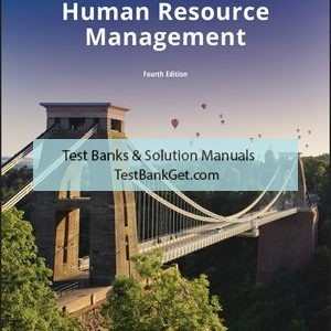 Test Bank ( Complete Download ) For Human Resource Management | 4th Edition | Greg L. Stewart | Kenneth G. Brown