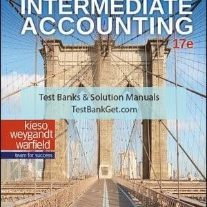 Test Bank ( Complete Download ) For Intermediate Accounting | 17th Edition | Donald E. Kieso | Jerry J. Weygandt | Terry D. Warfield