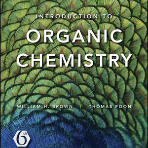 Test Bank ( Complete Download ) For Introduction to Organic Chemistry | 6th Edition | William H. Brown | Thomas Poon