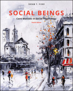 Test Bank ( Complete Download ) For Social Beings: Core Motives In Social Psychology | 4th Edition | Susan T. Fiske | ISBN: 9781119492108