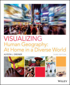 Test Bank ( Download only ) For Visualizing Human Geography: At Home in a Diverse World | 3rd Edition | Alyson L. Greiner