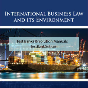 Solution Manual ( Complete Download ) For International Business Law and Its Environment | 10th Edition | Richard Schaffer | Filiberto Agusti | Lucien J. Dhooge ISBN-10: 1337628972 | ISBN-13: 9781337628976
