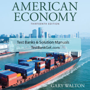 Test Bank ( Complete Download ) for History of American Economy | 13th Edition | Gary M. Walton | Hugh Rockoff ISBN-10: 1337104027 | ISBN-13: 9781337104029