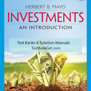 Test Bank ( Complete Download ) For Investments: An Introduction | 13th Edition | Herbert B. Mayo ISBN-10: 0357128362 | ISBN-13: 9780357128367