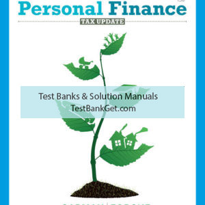 Test Bank ( Complete Download ) For Personal Finance Tax Update | 13th Edition | E. Thomas Garman | Raymond E. Forgue ISBN-10: 0357438876 | ISBN-13: 9780357438879