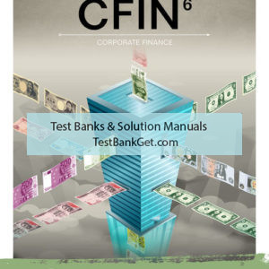 Solution Manual ( Complete Download ) For CFIN | 6th Edition | Scott Besley | Eugene Brigham | ISBN-10: 1337915831 | ISBN-13: 9781337915830