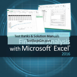 Test Bank ( Compete Download ) For Financial Analysis with Microsoft® Excel® 2016 | 8th Edition | Timothy R. Mayes | Todd M. Shank ISBN-10: 1337670006 | ISBN-13: 9781337670005