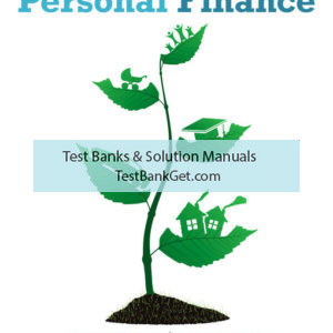 Test Bank ( Complete Download ) For Personal Finance | 13th Edition | E. Thomas Garman | Raymond E. Forgue ISBN-10: 0357128591 | ISBN-13: 9780357128596