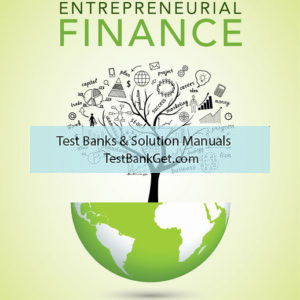 Solution Manual ( Complete Download ) For Entrepreneurial Finance | 6th Edition | J. Chris Leach | Ronald W. Melicher | ISBN-10: 1337635650 | ISBN-13: 9781337635653