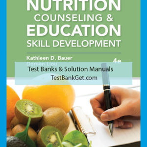 Test Bank ( Complete Download ) for Nutrition Counseling and Education Skill Development   4th Edition   Kathleen D. Bauer   Doreen Liou   ISBN-10: 0357367707   ISBN-13: 9780357367704