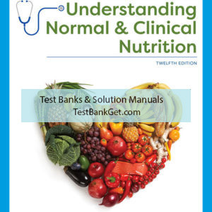 Test Bank ( Complete Download ) for Understanding Normal and Clinical Nutrition | 12th Edition | Sharon Rady Rolfes | Kathryn Pinna | Eleanor Noss Whitney | ISBN-10: 0357368134 | ISBN-13: 9780357368138