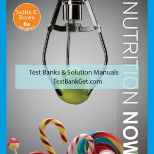 Test Bank ( Complete Download ) For Nutrition Now, Enhanced Edition | 8th Edition | Judith E. Brown | ISBN-10: 035702172X | ISBN-13: 9780357021729