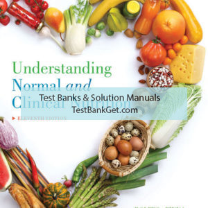 Test Bank ( Complete Download ) for Understanding Normal and Clinical Nutrition | 11th Edition | Sharon Rady Rolfes | Kathryn Pinna | Eleanor Noss Whitney | ISBN-10: 1337113085 | ISBN-13: 9781337113083